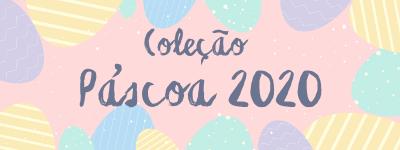 Coleção Páscoa 2020
